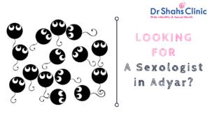 sexologist in adyar | sexology doctor in adyar | Sexology clinic in adyar | Andrologist in adyar | Male fertility doctor in adyar | Male fertility clinic in adyar | Male fertility specialist in adyar