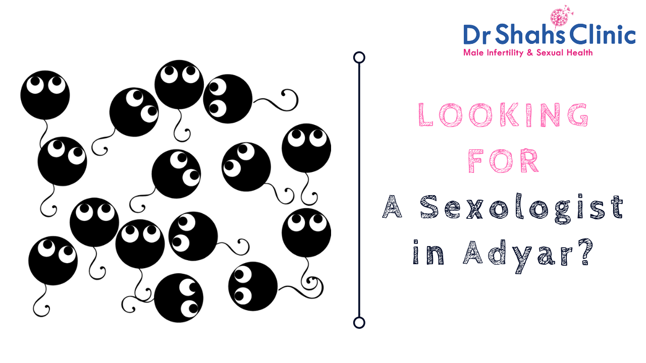 sexologist in adyar | sexology doctor in adyar | Sexology clinic in adyar | Andrologist in adyar | Male fertility doctor in adyar | Male fertility clinic in adyar | Male fertility specialist in adyar