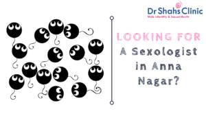sexologist in Anna Nagar | sexology doctor in Anna Nagar | Sexology clinic in Anna Nagar | Andrologist in Anna Nagar | Male fertility doctor in Anna Nagar | Male fertility clinic in Anna Nagar | Male fertility specialist in Anna nagar