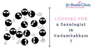 sexologist in kodambakkam | sexology doctor in kodambakkam | Sexology clinic in kodambakkam | Andrologist in kodambakkam | Male fertility doctor in kodambakkam | Male fertility clinic in kodambakkam | Male fertility specialist in kodambakkam