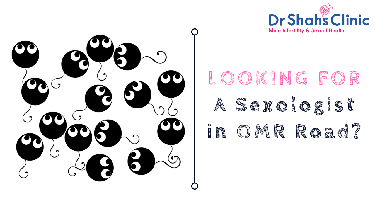 sexologist in OMR Road | sexology doctor in OMR Road | Sexology clinic in OMR Road | Andrologist in OMR Road | Male fertility doctor in OMR Road | Male fertility clinic in OMR Road | Male fertility specialist in OMR Road