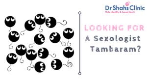 sexologist in tambaram | sexology doctor in tambaram | Sexology clinic in tambaram | Andrologist in tambaram | Male fertility doctor in tambaram | Male fertility clinic in tambaram | Male fertility specialist in tambaram