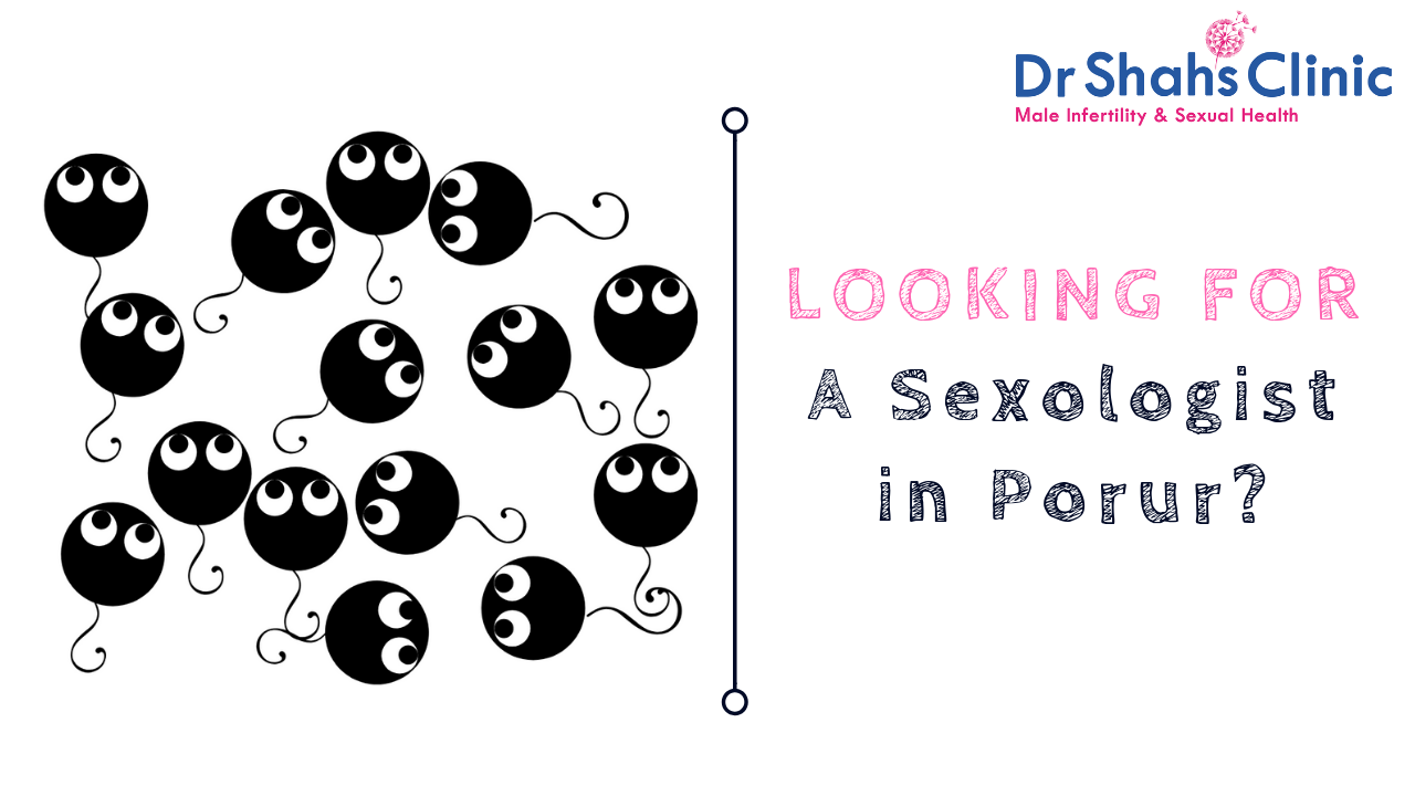 sexologist in porur | sexology doctor in porur | Sexology clinic in porur | Andrologist in porur | Male fertility doctor in porur | Male fertility clinic in porur | Male fertility specialist in porur
