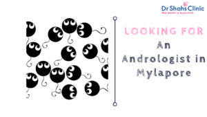 Andrologist in Mylapore   Andrology clinic in Mylapore   Andrology Doctor in Mylapore   male fertility clinic in Mylapore   male infertility specialist in Mylapore