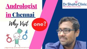 Andrologist in chennai | male fertility clinic in chennai | male infertility specialist in chennai | andrology doctor in chennai |Dr Shahs Clinic for Male Infertility and Sexual health | mens clinic in chennai | andrology clinic in chennai